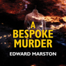 A Bespoke Murder (Unabridged) Audiobook, by Edward Marston