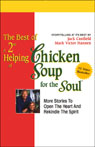 The Best of a 2nd Helping of Chicken Soup for the Soul: Stories to Open the Heart and Rekindle the Spirit, by Jack Canfield