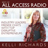 Best of All Access Radio: Industry Leaders - Fireside Chats with Top Disruptive Entrepreneurs Audiobook, by Kelli Richards
