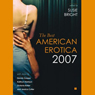 The Best American Erotica 2007 (Unabridged Selections), by Susie Bright