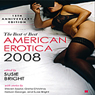 The Best American Erotica 2008: The Best of Best American Erotica (Unabridged Selections) (Unabridged) Audiobook, by Susie Bright