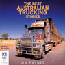 The Best Australian Trucking Stories (Unabridged), by Jim Haynes