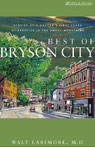 Best of Bryson City: Stories of a Doctors First Years of Practice in the Smoky Mountains (Unabridged), by Dr. Walt Larimore