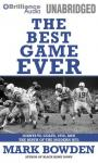 The Best Game Ever: Colts vs. Giants, 1958, and the Birth of the Modern NFL (Unabridged) Audiobook, by Mark Bowden