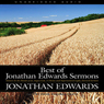 Best of Jonathan Edwards Sermons (Unabridged) Audiobook, by Jonathan Edwards