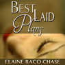 Best-Laid Plans (Unabridged) Audiobook, by Elaine Raco Chase