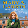 Best Laid Plans (Unabridged), by Mary A. Larkin