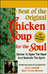 The Best of the Original Chicken Soup for the Soul: Stories to Open the Heart and Rekindle the Spirit, by Jack Canfield