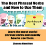The Best Phrasal Verbs and How to Use Them: Workbook 4: Inspired by English (Unabridged), by Zhanna Hamilton