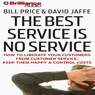 The Best Service Is No Service: How to Liberate Your Customers from Customer Service, by Bill Price