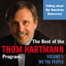 The Best of the Thom Hartmann Program: Volume I: We the People Audiobook, by Thom Hartmann