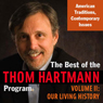 The Best of the Thom Hartmann Program: Volume II: Our Living History, by Thom Hartmann