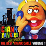 The Best Uncensored Crank Calls, Volume 1 Audiobook, by Crank Yankers
