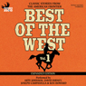 Best of the West Expanded Edition, Vol. 1: Classic Stories from the American Frontier (Unabridged), by Zane Grey