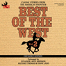 Best of the West Expanded Edition, Vol. 2: Classic Stories from the American Frontier (Unabridged) Audiobook, by Zane Grey