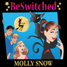 BeSwitched (Unabridged), by Molly Snow