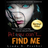 Bet you cant... FIND ME!, Book 1 (Unabridged) Audiobook, by Linda S. Prather