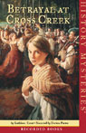 Betrayal at Cross Creek: American Girl History Mysteries (Unabridged) Audiobook, by Kathleen Ernst