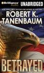 Betrayed: A Butch Karp / Marlene Ciampi Novel (Unabridged), by Robert K. Tanenbaum