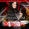 Betrayed: A Protector Prequel (Unabridged) Audiobook, by Nana Malone