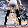 Betraying the Coven (Unabridged), by Adriana Rossi