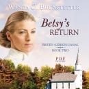 Betsys Return (Unabridged), by Wanda Brunstetter