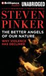 The Better Angels of Our Nature: Why Violence Has Declined (Unabridged), by Steven Pinker