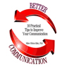 Better Communication: Ten Practical Tips to Improve Your Communication, by Dr. Miles O'Brien Riley