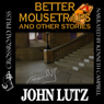Better Mousetraps: The Best Mystery Stories of John Lutz (Unabridged) Audiobook, by John Lutz
