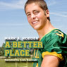 A Better Place (Unabridged) Audiobook, by Mark A. Roeder