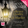 A Better Quality of Murder (Unabridged) Audiobook, by Ann Granger