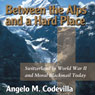 Between the Alps and a Hard Place: Switzerland in World War II and Moral Blackmail Today (Unabridged), by Angelo M. Codevilla