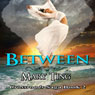Between: Crossroads Saga (Unabridged) Audiobook, by Mary Ting