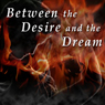 Between the Desire and the Dream: Selected Poems by T. S. Eliot (Unabridged), by T. S. Eliot