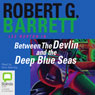 Between the Devlin and the Deep Blue Sea (Unabridged) Audiobook, by Robert G. Barrett