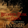 Between Dusk and Dawn: A LaShaun Rousselle Mystery, Book 2 (Unabridged) Audiobook, by Lynn Emery
