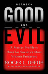 Between Good and Evil: A Master Profilers Hunt for Societys Most Violent Predators, by Roger L. Depue