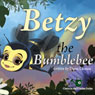 Betzy the Bumblebee (Unabridged) Audiobook, by Dawn Denton