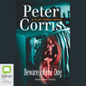 Beware of the Dog: A Cliff Hardy Mystery, Book 16 (Unabridged) Audiobook, by Peter Corris