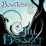 Bewitching (Unabridged) Audiobook, by Jill Barnett