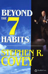 Beyond the 7 Habits, by Stephen R. Covey
