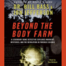 Beyond the Body Farm: A Legendary Bone Detective Explores Murder, Mysteries, and the Revolution in Forensic Science Audiobook, by Dr. Bill Bass