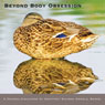 Beyond Body Obsession: Ta Lungs Hard and Fast Body of Reality Audiobook, by Geoffrey Shugen Arnold