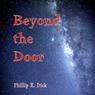Beyond the Door (Unabridged) Audiobook, by Phillip K. Dick