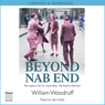Beyond Nab End (Unabridged) Audiobook, by William Woodruff