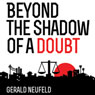 Beyond the Shadow of a Doubt (Unabridged) Audiobook, by Dr. Gerald G. Neufeld