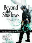 Beyond the Shadows: Night Angel Trilogy, Book 3 (Unabridged), by Brent Weeks