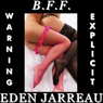 B.F.F. (Unabridged) Audiobook, by Eden Jarreau