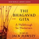 The Bhagavad Gita: A Walkthrough for Westerners (Unabridged), by Jack Hawley