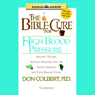 The Bible Cure for High Blood Pressure: Ancient Truths, Natural Remedies and the Latest Findings for Your Health Today (Unabridged) Audiobook, by Don Colbert